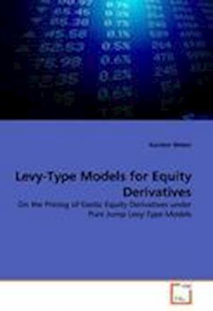 Levy-Type Models for Equity Derivatives af Karsten Weber