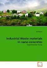 Industrial Waste Materials in Nano-Concretes af Ali Nazari