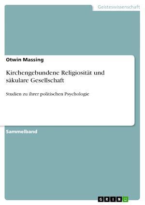 Kirchengebundene Religiositat Und Sakulare Gesellschaft af Otwin Massing