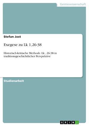 Exegese Zu Lk 1,26-38 af Stefan Jost