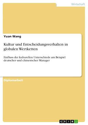 Kultur Und Entscheidungsverhalten in Globalen Wertketten af Yuan Wang