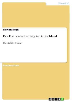 Der Flachentarifvertrag in Deutschland af Florian Koch