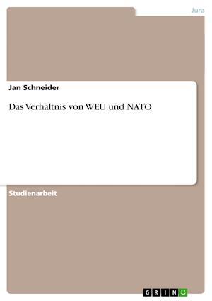 Das Verhaltnis Von Weu Und NATO af Jan Schneider