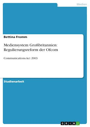 Mediensystem Grossbritannien af Bettina Fromm