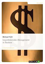 Liquiditatsrisiko-Management in Banken af Michael Pohl