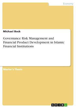 Governance Risk Management and Financial Product Development in Islamic Financial Institutions af Michael Bock
