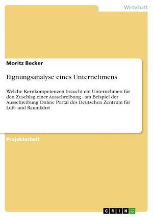 Eignungsanalyse Eines Unternehmens af Moritz Becker