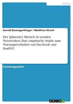 Der [Glaserne] Mensch in Sozialen Netzwerken af Matthias Hirsch, Harald Baumgartlinger