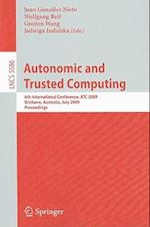 Autonomic and Trusted Computing af Jadwiga Indulska, Guojun Wang, Juan M Gonzalez Nieto