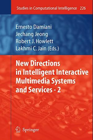 New Directions in Intelligent Interactive Multimedia Systems and Services - 2 af Robert J Howlett, Lakhmi C Jain, Jechang Jeong