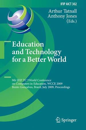Education and Technology for a Better World af Arthur Tatnall, Anthony Jones
