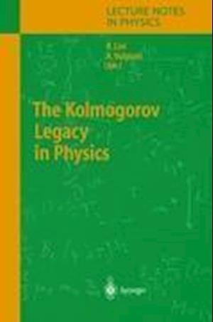 The Kolmogorov Legacy in Physics af Roberto Livi, Angelo Vulpiani