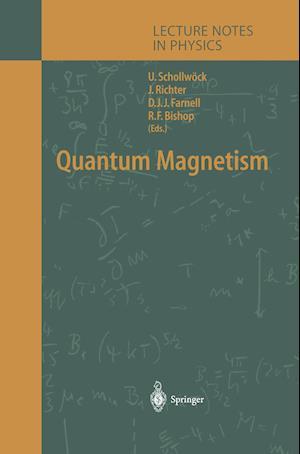 Quantum Magnetism af Ulrich Schollwock, Damian J J Farnell, Raymond F Bishop