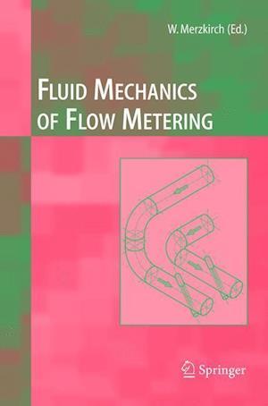 Fluid Mechanics of Flow Metering af Franz Peters, Klaus Gersten, Volker Hans