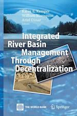 Integrated River Basin Management Through Decentralization af Karin E Kemper, William Blomquist, Ariel Dinar