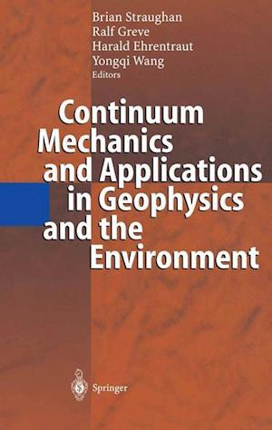 Continuum Mechanics and Applications in Geophysics and the Environment af Harald Ehrentraut, Ralf Greve, Yongqi Wang