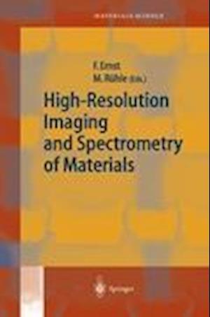 High-Resolution Imaging and Spectrometry of Materials af Manfred Ruhle, Frank Ernst