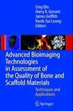 Advanced Bioimaging Technologies in Assessment of the Quality of Bone and Scaffold Materials af Harry K Genant, James Griffith, Ling Qin