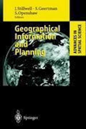 Geographical Information and Planning af John Stillwell, Stan Geertman, Stan Openshaw