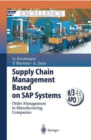 Supply Chain Management Based on SAP Systems af Alexander Zeier, Gerhard Knolmayer, Peter Mertens
