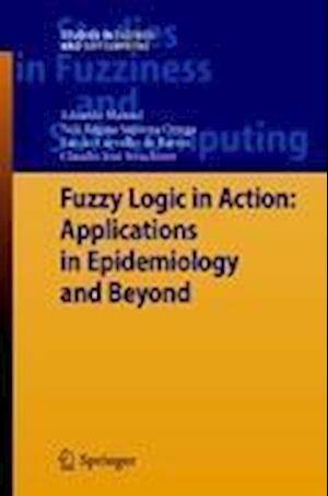 Fuzzy Logic in Action af Claudio Jose Struchiner, Laecio Carvalho de Barros, Eduardo Massad