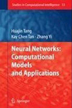 Neural Networks: Computational Models and Applications af Kay Chen Tan, Zhang Yi, Huajin Tang