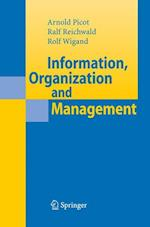 Information, Organization and Management af Arnold Picot, Rolf T Wigand, Ralf Reichwald