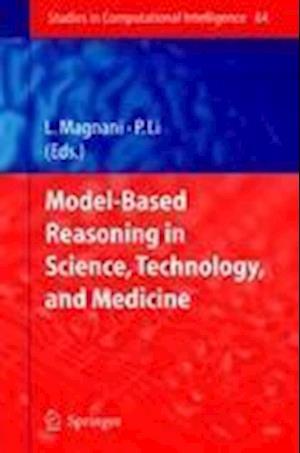 Model-Based Reasoning in Science, Technology, and Medicine af Lorenzo Magnani