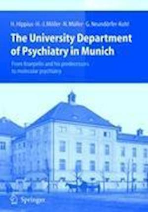 The University Department of Psychiatry in Munich af G Neundorfer Kohl, Hanns Hippius, Hans Jurgen Moller