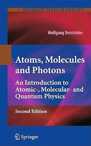 Atoms, Molecules and Photons af Wolfgang Demtroder