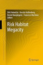 Risk Habitat Megacity af Kerstin Krellenberg, Dirk Heinrichs, Bernd Hansjurgens