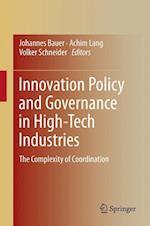 Innovation Policy and Governance in High-tech Industries af Johannes Bauer, Achim Lang, Volker Schneider