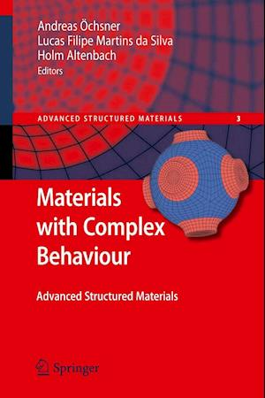 Materials with Complex Behaviour af Holm Altenbach, Lucas Filipe Martins Da Silva, Andreas Ochsner