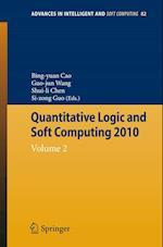 Quantitative Logic and Soft Computing af Shuili Chen, Guojun Wang, Bing Yuan Cao