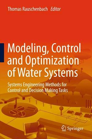 Modeling, Control and Optimization of Water Systems af Albrecht H Gnauck, Torsten Pfutzenreuter, Buren Scharaw