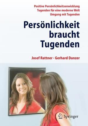 Personlichkeit braucht Tugenden af Josef Rattner, Gerhard Danzer
