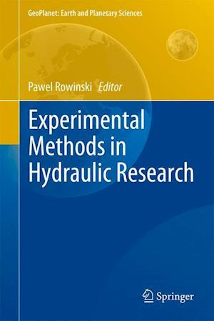 Experimental Methods in Hydraulic Research af Pawel Rowinski