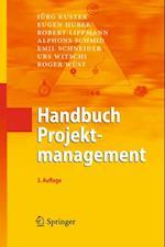 Handbuch Projektmanagement af Eugen Huber, Emil Schneider, Jurg Kuster