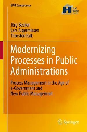 Modernizing Processes in Public Administrations af Jorg Becker, Lars Algermissen, Thorsten Falk