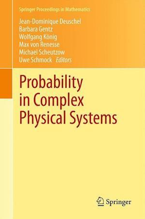 Probability in Complex Physical Systems af Jean Dominique Deuschel, Barbara Gentz, Max von Renesse