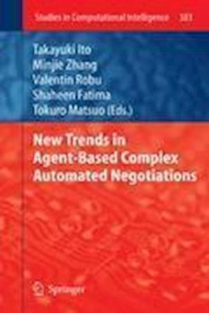 New Trends in Agent-based Complex Automated Negotiations af Minjie Zhang, Shaheen Fatima, Takayuki Ito