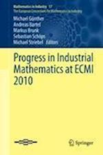 Progress in Industrial Mathematics at ECMI 2010 af Andreas Bartel, Michael Gunther, Markus Brunk