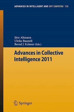 Advances in Collective Intelligence 2011 af Bernd J Kramer, Jorn Altmann, Ulrike Baumol