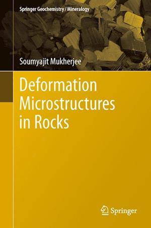Deformation Microstructures in Rocks af Soumyajit Mukherjee
