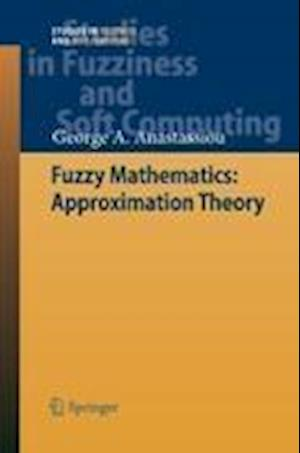 Fuzzy Mathematics: Approximation Theory af George A. Anastassiou