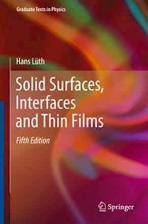 Solid Surfaces, Interfaces and Thin Films af Hans Luth