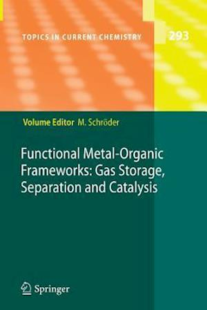 Functional Metal-Organic Frameworks: Gas Storage, Separation and Catalysis af Martin Schroder