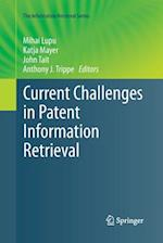 Current Challenges in Patent Information Retrieval af Mihai Lupu