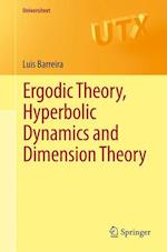 Ergodic Theory, Hyperbolic Dynamics and Dimension Theory af Luis Barreira