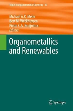 Organometallics and Renewables af Bert M Weckhuysen, Michael Meier
